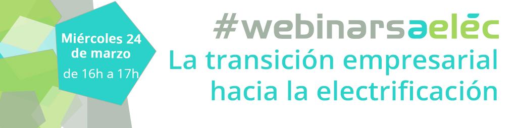 #webinarsAELEC: «La transición empresarial hacia la electrificación «