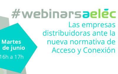 #webinarsAELEC:  «Las empresas distribuidoras ante la nueva normativa de Acceso y Conexión»
